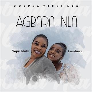 Tope Alabi ft Iseoluwa - Agbara Nla Lyrics