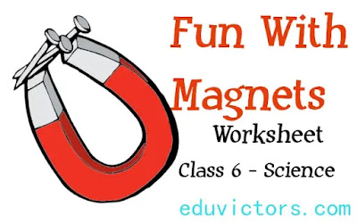 Fun With Magnets - Worksheet - Class 6 - Science Chapter 13 (#FunWithMagnets)(#Class6Science)(#Class6Worksheets)(#eduvictors)