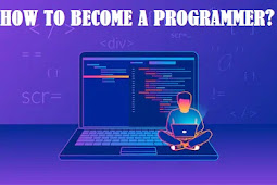 HOW TO BECOME A PROGRAMMER?