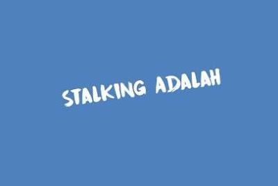 Stalking adalah