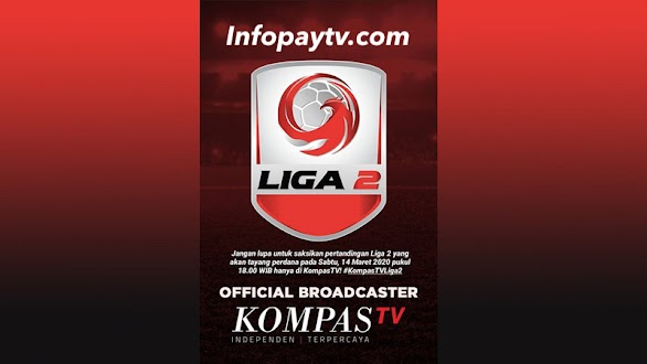 Liga 2 2020 Tayang Di Kompas TV