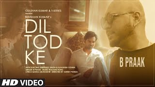 Dil Tod Ke Lyrics - B Praak