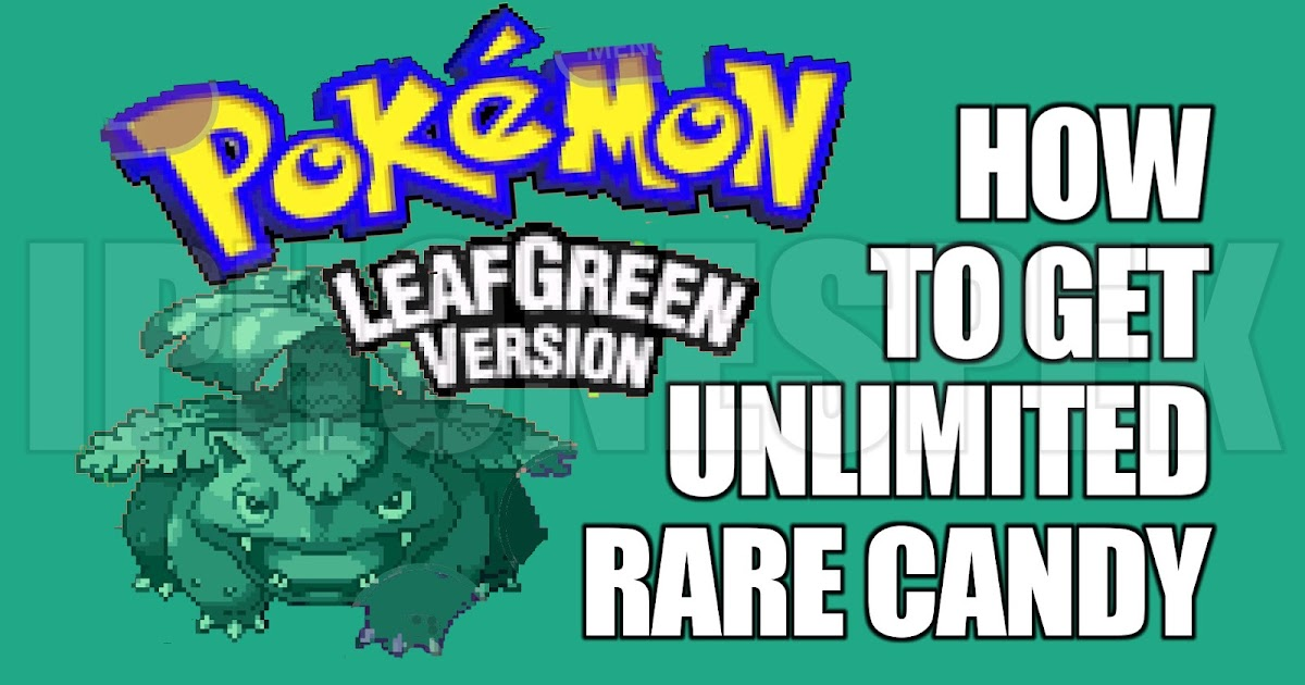 How To Get Unlimited Rare Candy Pokemon Leaf Green Gba4ios