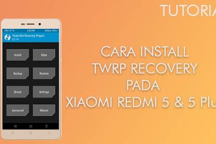 Cara Install TWRP Dan Root Redmi 5 Redmi 5 Plus 100% WORKS!!