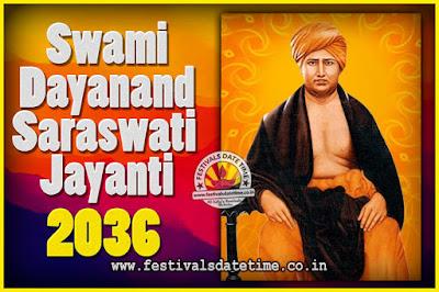 2036 Swami Dayanand Saraswati Jayanti Date & Time, 2036 Swami Dayanand Saraswati Jayanti Calendar