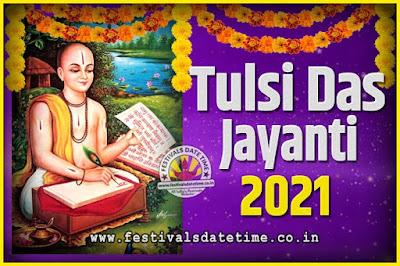 2021 Tulsidas Jayanti Date and Time, 2021 Tulsidas Jayanti  Calendar