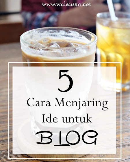 5 Cara Menjaring Ide Untuk Ngeblog