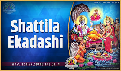 2022 Shattila Ekadashi Date and Time, 2022 Shattila Ekadashi Festival Schedule and Calendar