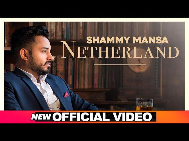 Netherland Lyrics – Shammy Mansa