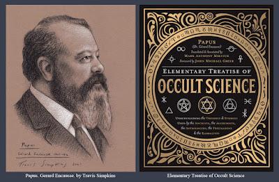 Papus. Gerard Encausse. Occultist. Elementary Treatise of Occult Science. by Travis Simpkins