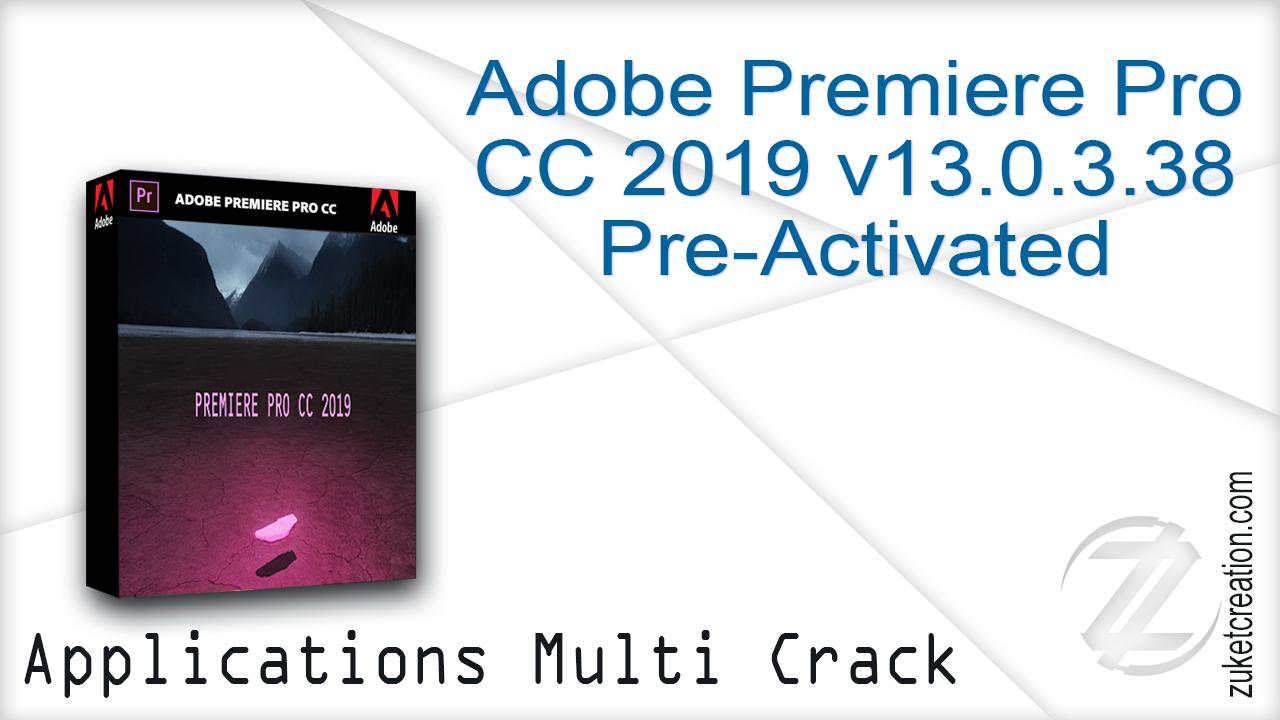 Adobe Premiere Pro Cc 2019 V13 0 3 8 Pre-Activated   AUTO