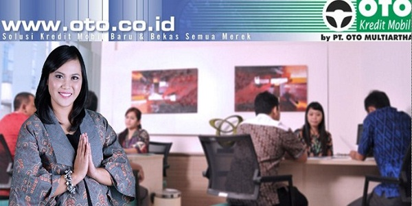 PT OTO FINANCE : ADM STAFF, CREDIT MARKETING OFFICER MOTOR, CREDIT MARKETING OFFICER MOBIL DAN FIELD COLECTION - ACEH, INDONESIA