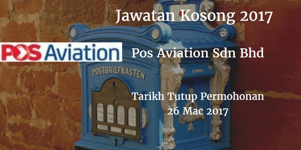Jawatan Kosong Pos Aviation Sdn Bhd 26 Mac 2017