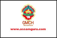 Gauhati Medical College Hospital Recruitment 2020