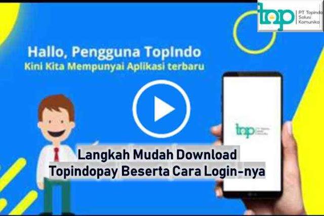 Langkah Mudah Download Topindopay Beserta Cara Login-nya