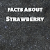 5 facts about sweetest fruit Strawberry