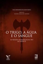 http://www.livrariasaraiva.com.br/produto/3694845/o-trigo-a-agua-e-o-sangue-as-raizes-estrategicas-do-ocidente