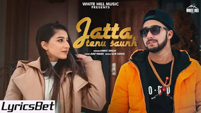 Jatta Tenu Saunh Lyrics - Amrit Singh