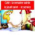 Caté : la semaine sainte, le jeudi saint, le service