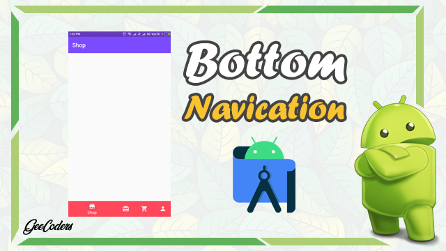 شرح اضافة navigation bottom داخل التطبيق عن طريق برنامج الاندرويد ستوديو