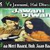 Ye Jawaani, Hai Diwaani, Haa Meri Raani / ये जवानी, है दीवानी  / Jawani Diwani (1972)