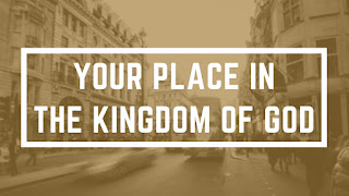 Your Place in the Kingdom
