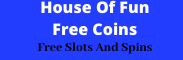 House Of Fun Free Coins And Spins