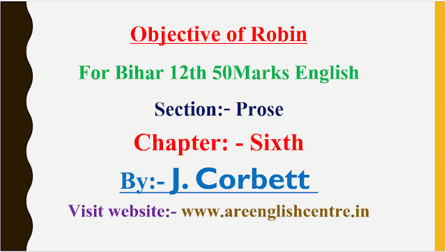Objective of Robin for Bihar 12th 50Marks English Prose