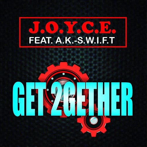 New single from J.O.Y.C.E feat A.K. S.W.I.F.T. is entitled Get 2Gether