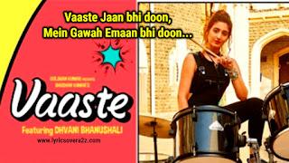 Vaaste Lyrics – Dhvani Bhanushali, Nikhil D'Souza