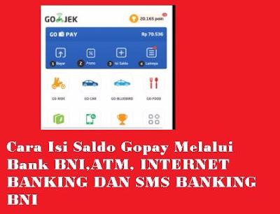 Salah satu aplikasi yang melayani secara online atau aplikasi online yang tentunya dapat  Cara Isi Saldo Gopay Gojek Bank BNI