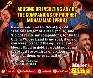 MAJOR SIN. 70. ABUSING OR INSULTING ANY OF THE COMPANIONS OF PROPHET MUHAMMAD (PBUH)