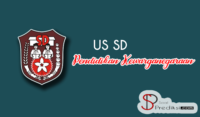 √ 60 Latihan Soal dan Kunci Jawaban US PKN SD 2019 (+Pdf)