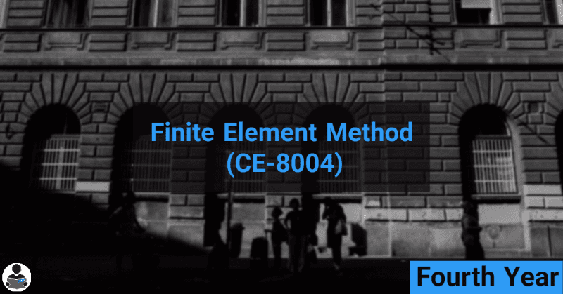 Finite Element Method (CE-8004) RGPV notes CBGS Bachelor of engineering
