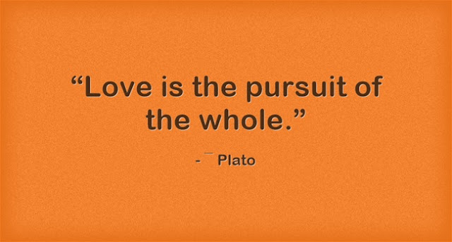 Plato Love is the pursuit of the whole