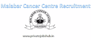 Malabar Cancer Centre Recruitment