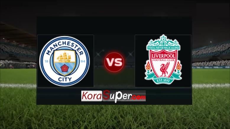 شاهدة بث مباراة ليفربول vs مانشستر سيتي 04/08/2019