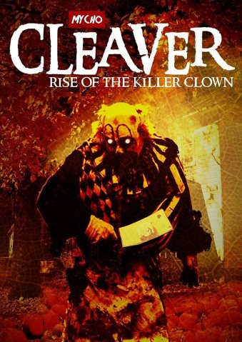 cleaver rise of the killer clown poster