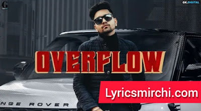 Overflow ओवरफ्लो Song Lyrics | Hairat Aulakh | Latest Punjabi Song 2020