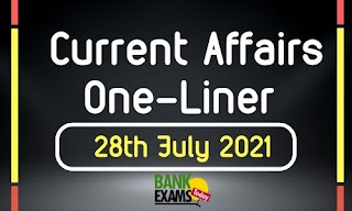 Current Affairs One-Liner: 28th July 2021