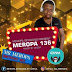 Music: Ceega Wa Meropa – Meropa 136 (Mr Meropa Birthday Mix)