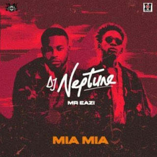 DJ Neptune - Mia Mia Ft. Mr Eazi & C4 Pedro mp3 download