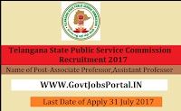 Telangana State Public Service Commission Recruitment 2017– Associate Professor, Assistant Professor