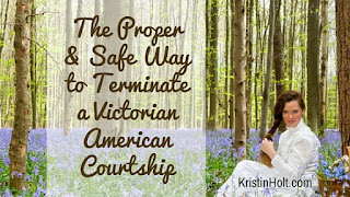 Kristin Holt | The Proper & Safe Way to Terminate a Victorian American Courtship