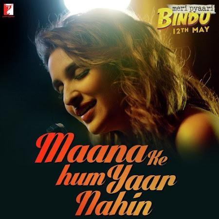 Maana Ke Hum Yaar Nahin - Meri Pyaari Bindu (2017)