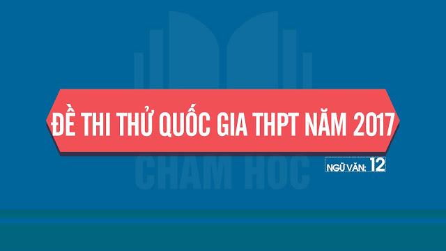 ĐỀ  THI THỬ QUỐC GIA THPT NĂM 2017 Môn: NGỮ VĂN