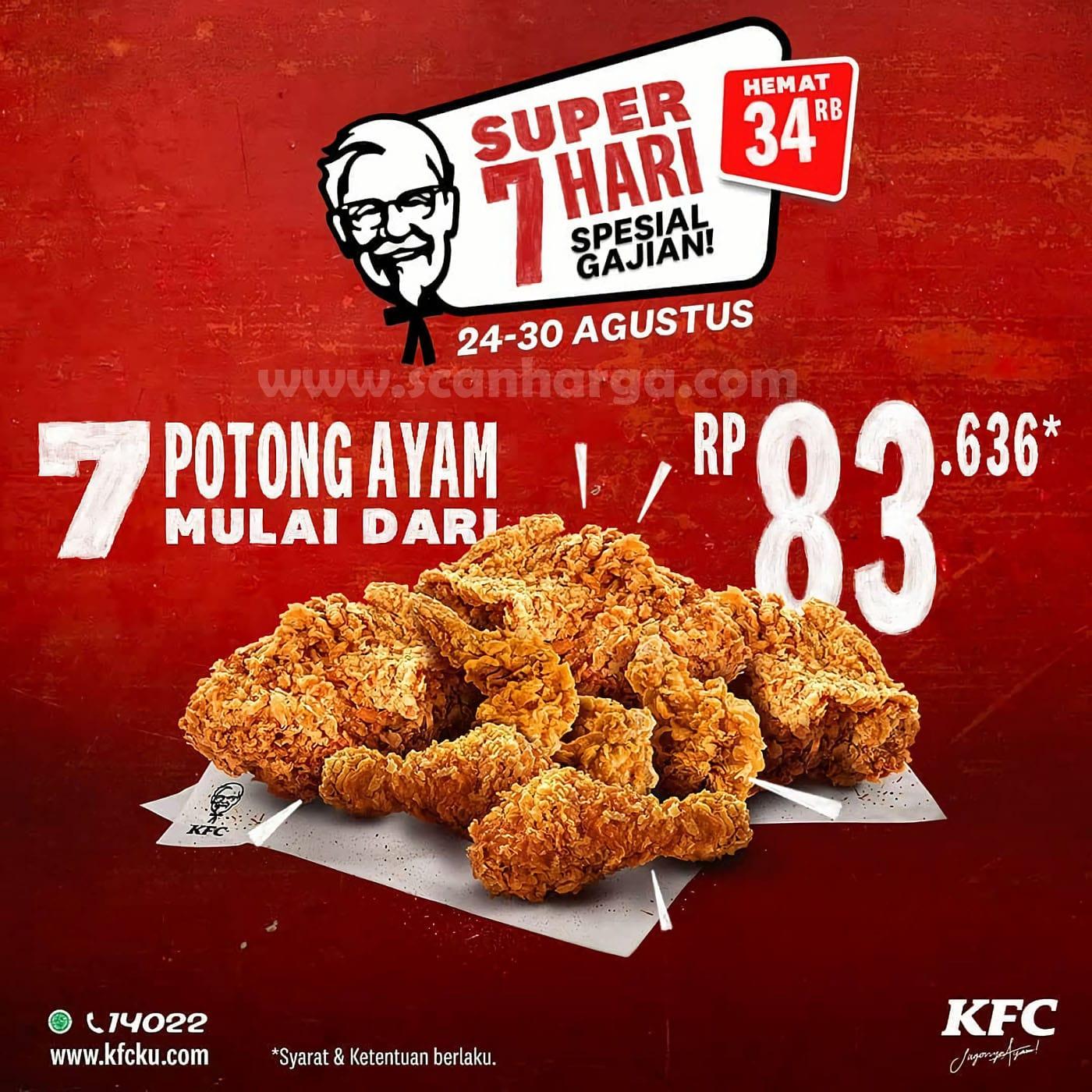 Promo KFC Spesial Gajian Super 7 Hari - 7 Potong Ayam Rp 83.636 Periode 24 - 30 Agustus 2020