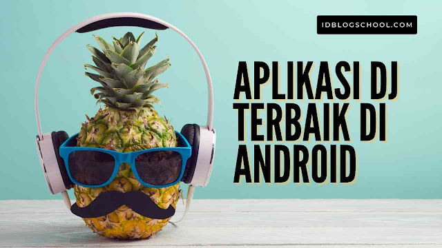 Aplikasi DJ Terbaik di Android