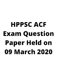 HPPSC ACF Exam Question Paper Held on 09 March 2020