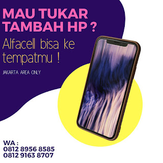 Tukar Tambah HP bisa COD Jakarta ITC Cempaka Mas